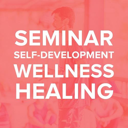 Seminars, Self Development, Wellness & Healing